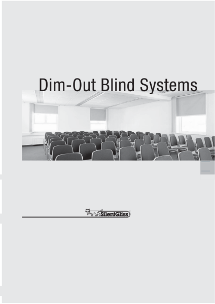 Dim-out Blind Systems by Silent Gliss