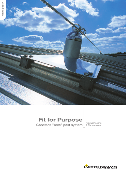 Fit for Purpose: Constant Force Post - Guided Type Fall Arrest System