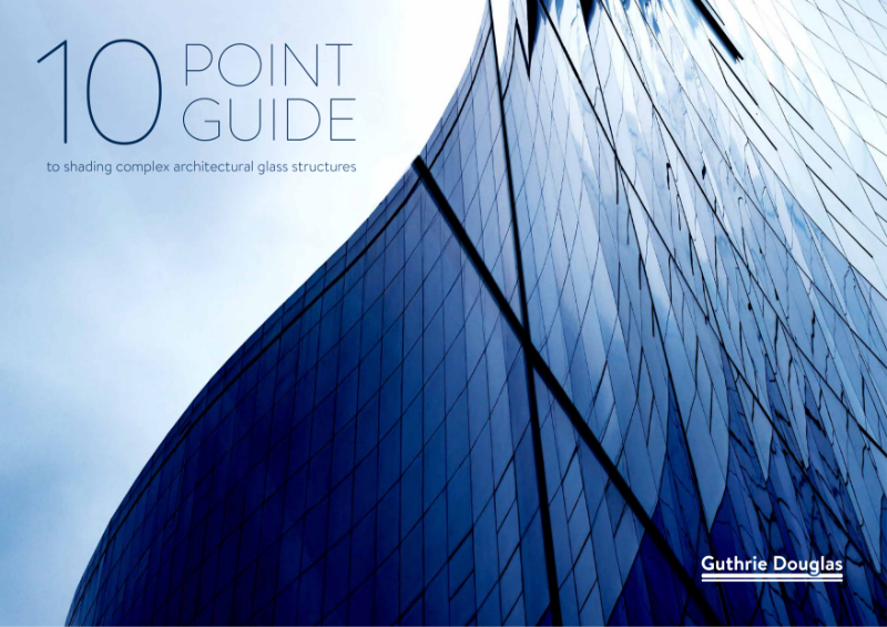 10 Point Guide to Shading Complex Architectural Glass Structures