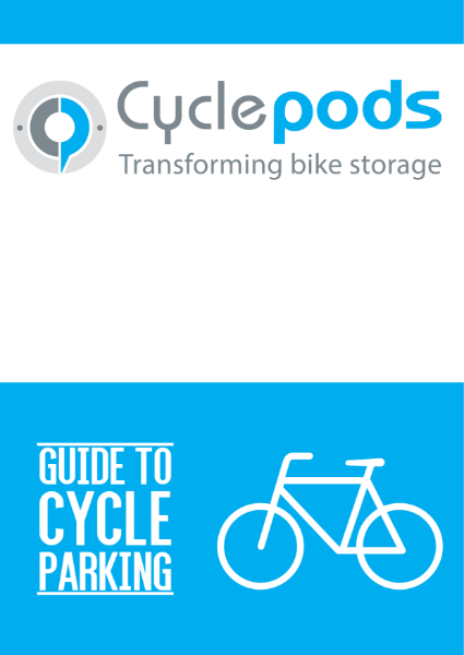 Cyclepods Guide to Cycle Parking
