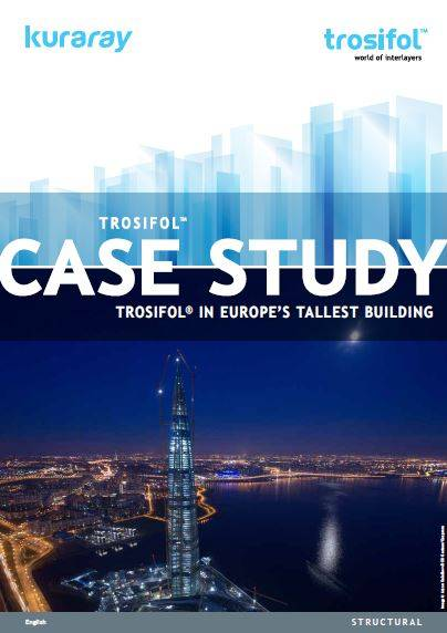 Trosifol® in Europe's Tallest Building. The 462 Meter Tall Lakhta Tower is St. Petersburg's Newest Landmark.
