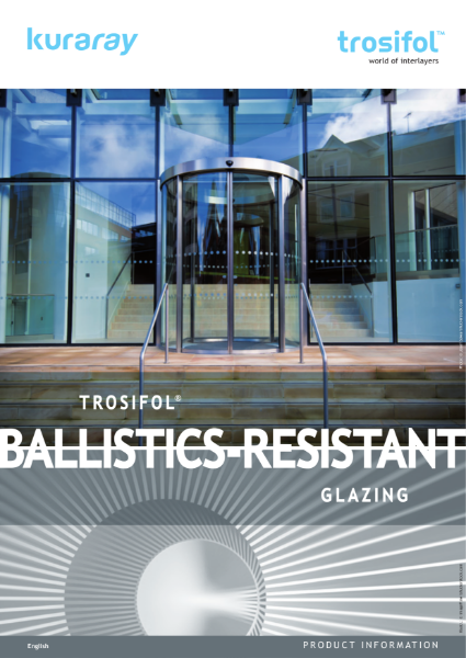Trosifol® Bullet resistant glazing