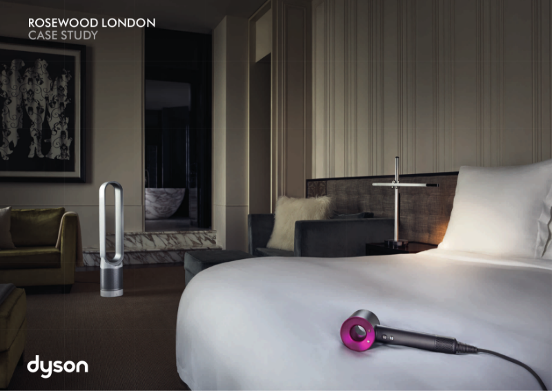 Case Study - Rosewood Hotel, Dyson for Hospitality