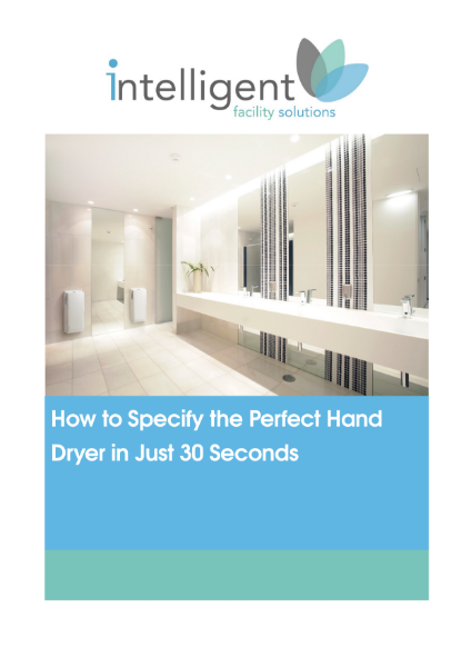 How to Specify the Perfect Hand Dryer in Just 30 Seconds