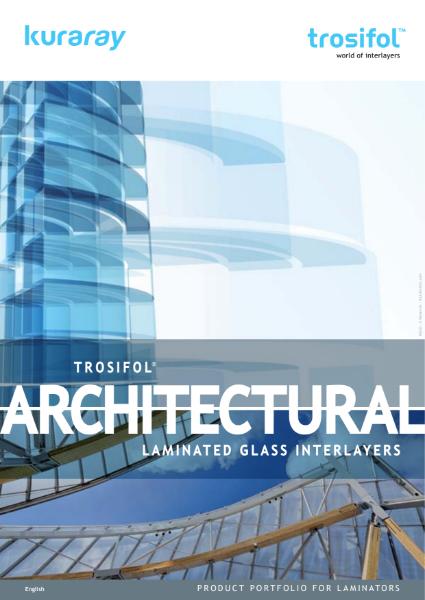Trosifol® Architectural Glazing for Laminators