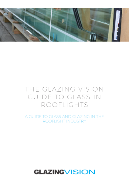 Guide to Specifying Glass in Rooflights