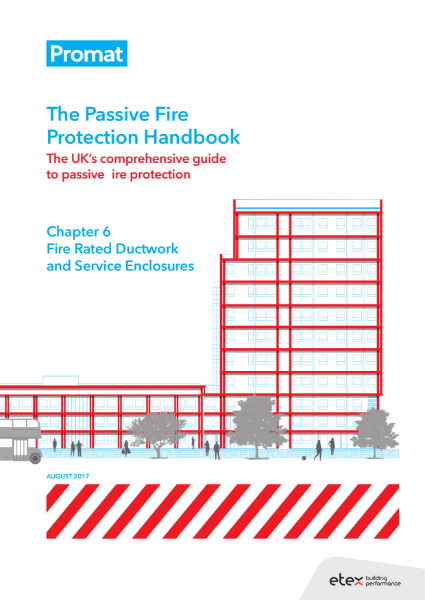The Passive Fire Protection Handbook: Chapter 6 - Fire Rated Ductwork