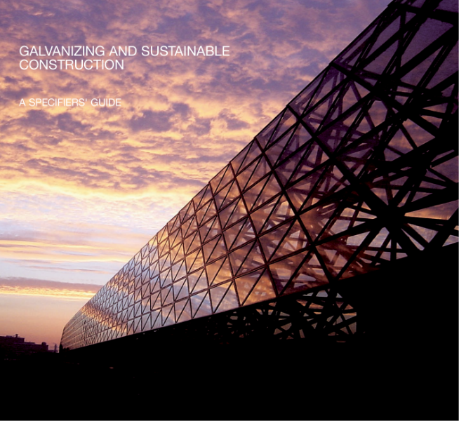 Galvanizing and Sustainable Construction - A Specifiers' Guide