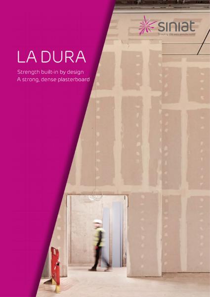 Siniat LaDura Board: Strength built-in by design. A strong, dense plasterboard.