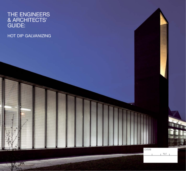 The Engineers' and Architects' Guide: Hot Dip Galvanizing