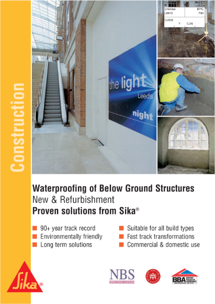 Waterproofing of Below Ground Structures. New & Refurbishment. Proven solutions from Sika