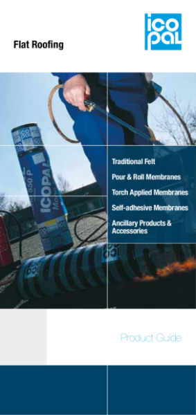 Icopal Flat Roofing Membranes Felt and Accessories Product Guide
