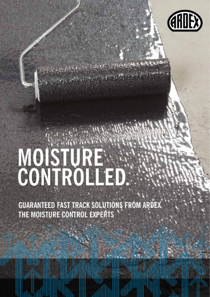 ARDEX Moisture Control Products - Damp Proof Membranes & Residual Moisture Vapour Suppressants