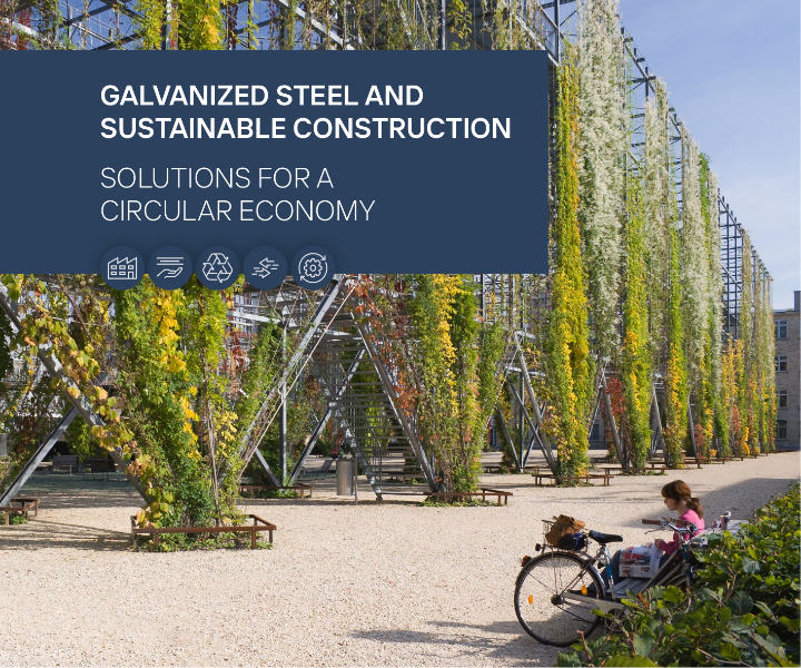 Galvanized Steel and Sustainable Construction: Solutions for a Circular Economy