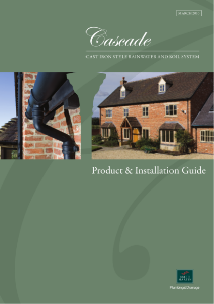 Cascade - Cast Iron Style Rainwater & Soil Systems Product & Installation Guide